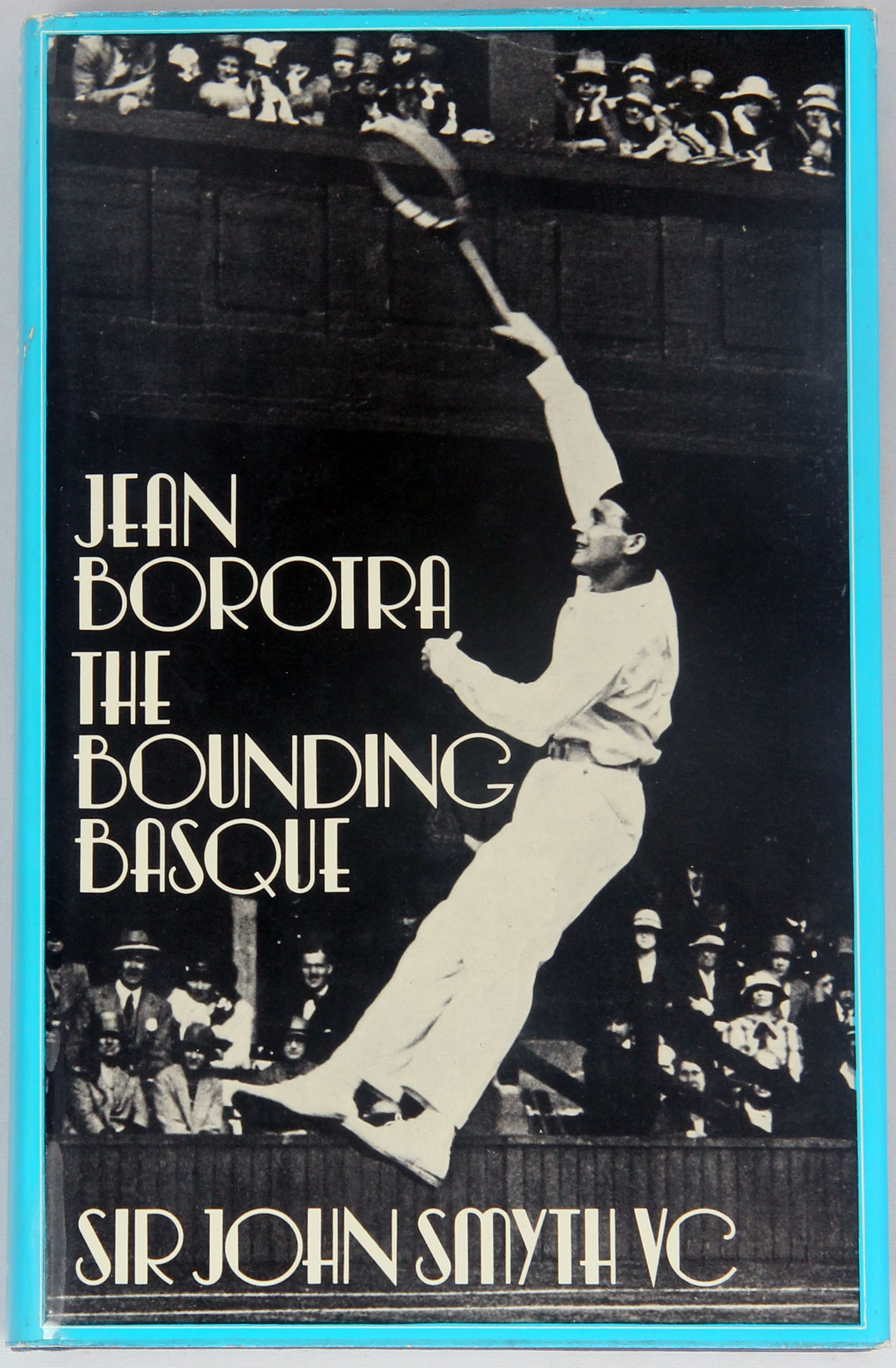 Jean Borotra The Bounding Basque